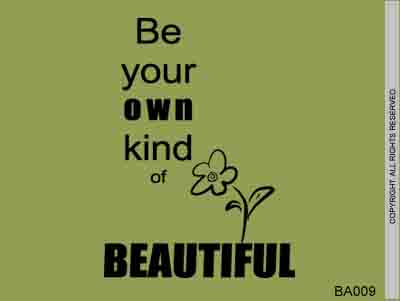 Be Your Own Kind of Beautiful - BA009