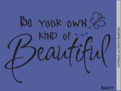 Be Your Own Kind of Beautiful - BA011