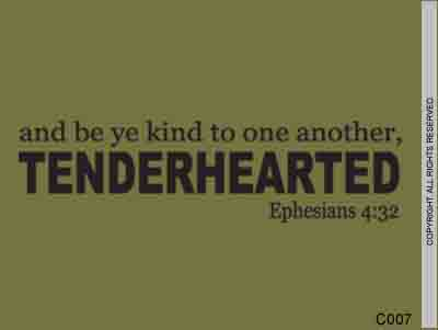 And Be Ye Kind To One Another, Tenderhearted Ephesians - C007