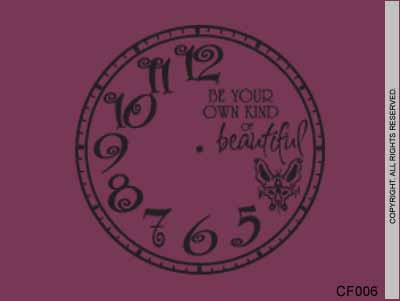 Clock Face Be Your Own Kind Of Beautiful - CF006