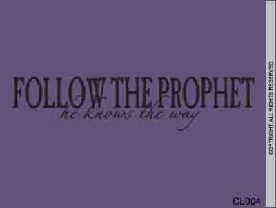 Follow The Prophet He Knows The Way - CL004