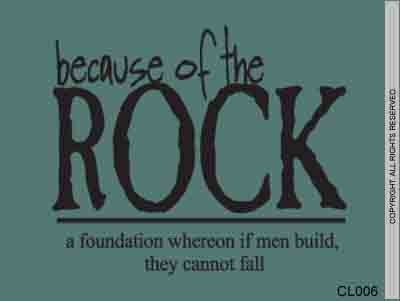 Because Of The Rock A Foundation Whereon If Men Build, - CL006