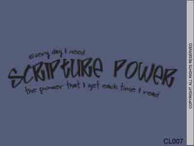 Everyday I Need Scripture Power The Power That I Get - CL007