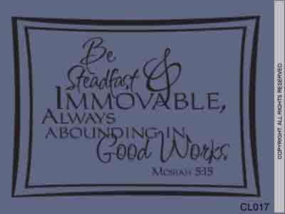 Be Steadfast & Immovable, Always Abounding In Good - CL017