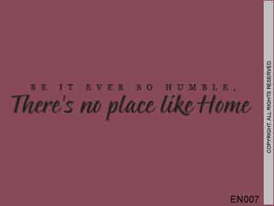 Be It Ever So Humble. There's No Place Like Home - EN007