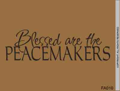 Blessed Are The Peacemakers - FA010