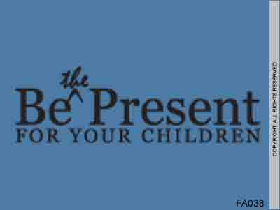Be The Present For Your Children - FA038