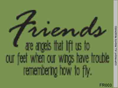 Friends Are Angels That Lift Us To Our Feet When Our - FR003