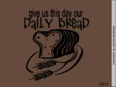 Give Us This Day Our Daily Bread - G011