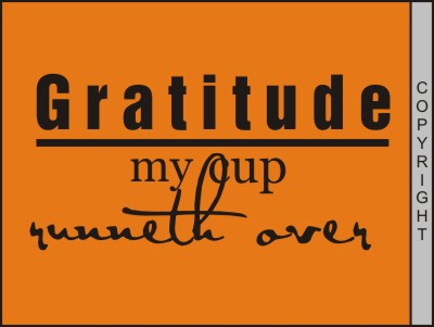 Gratitude - My Cup Runneth Over - G014