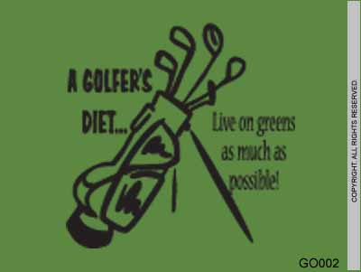 A Golfer's Diet... Live On Greens As Much As Possible! - GO002