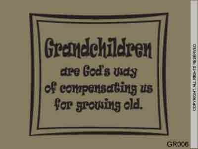 Grandchildren Are God's Way Of Compensating Us For - GR006