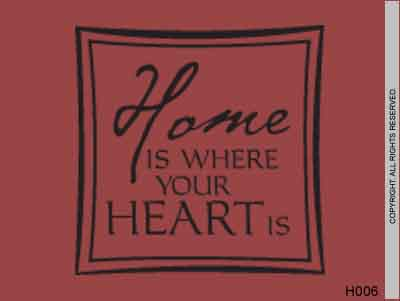 Home Is Where Your Heart Is - H006