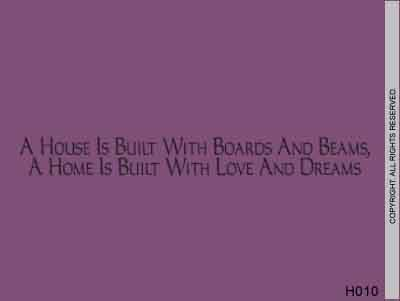 A House Is Built With Boards And Beams, A Home Is - H010