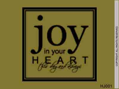 Joy In Your Heart This Day And Always - HJ001