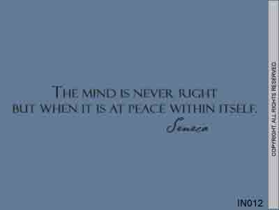 The Mind Is Never Right But When It Is At Peace Within It- IN012
