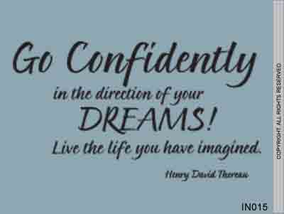 Go Confidently In The Direction Of Your Dreams! Live The - IN015