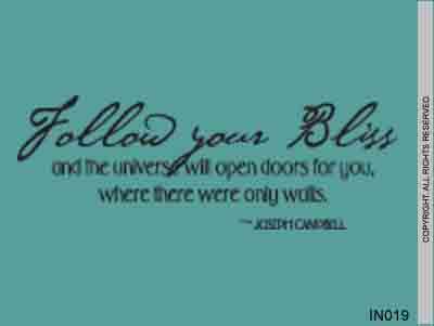 Follow Your Bliss And The Universe Will Open Doors For Y - IN019