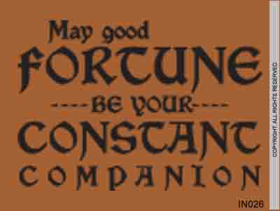 May Good Fortune Be You Constant Companion - IN026