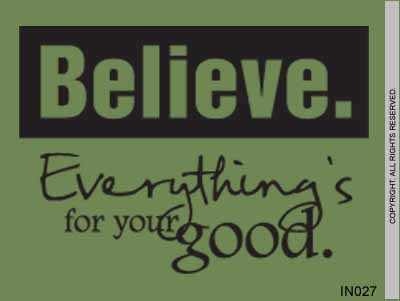 Believe. Everything's For Your Good. - IN027