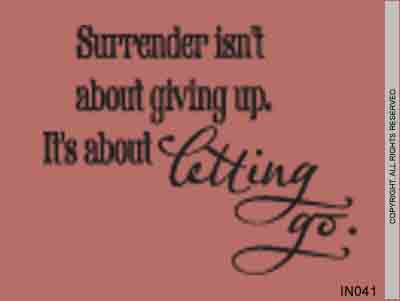 Surrender Isn't About Giving Up. It's About Letting Go. - IN041