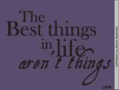 The Best Things In Life Aren't Things - L004