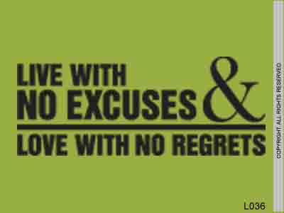 Live With No Excuses & Love With No Regrets - L036
