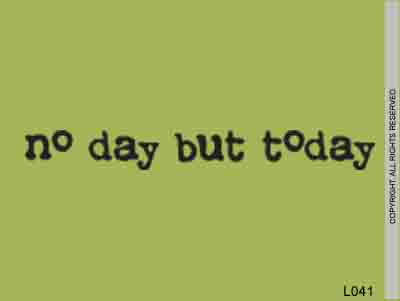 No Day But Today - L041