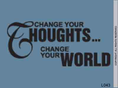 Change Your Thoughts... Change Your World - L043