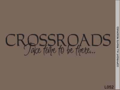 Crossroads Take Time To Be There... - L052