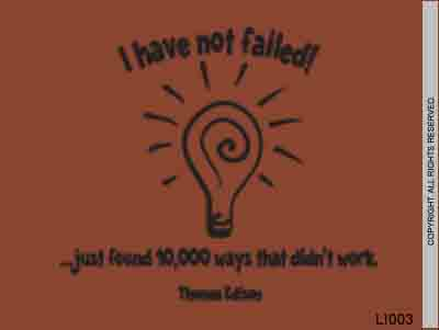 I Have Not Failed! Just Found 10,000 Ways That Didn't W - LI003