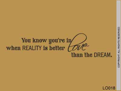 You Know You're In Love When Reality Is Better Than The - LO018