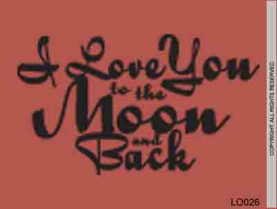I Love You To The Moon And Back - LO026