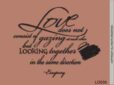Love Does Not Consist Of Gazing At Each Other But Looki - LO030