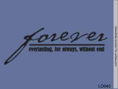 Forever Everlasting, For Always, Without End - LO040