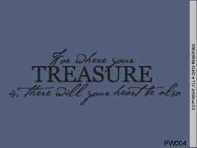 To Where Yours Treasure Is, There Will Your Heart Be Al - PW004