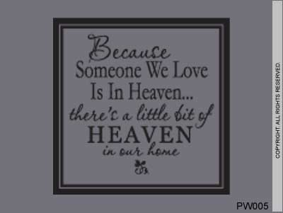 Because Someone We Love Is In Heaven... There's A Littl - PW005