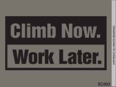 Climb Now. Work Later. - SC003