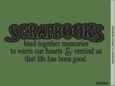 Scrapbooks Bind Together Memories To Warm Our Hearts & - SS004