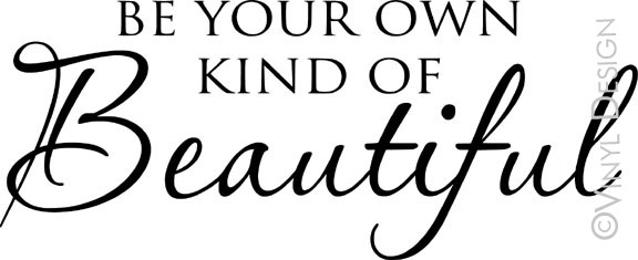 Be Your Own Kind of Beautiful - VRD-B007
