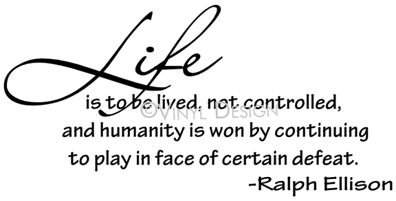 Life is to be Lived Not Controlled, and Humanity is Won - VRD-I0