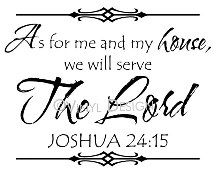 As for Me and My House, We Will Serve the Lord. - Joshu - VRD-R0