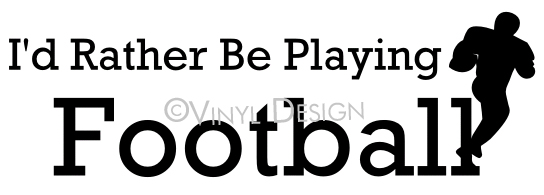 I'd Rather Be Playing Football - VRD-S008
